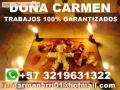 Trabajos y amarres 100% garantizados +573219631322 doña carmen