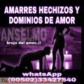 HECHIZOS Y DOMINIOS DE AMOR  BRUJO ANSELMO (00502) 33427540