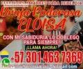BRUJA PODEROSA ELOISA  +573014637369 SOLUCIONES INMEDIATAS