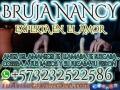 AMARRES DE AMOR CON MAGIA BLANCA.  BRUJA NANCY +57 323 252 2586