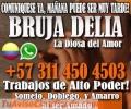 AMARRES DE AMOR DINERO Y SUERTE CON LA BRUJA DELIA  +573114504503 COMUNIQUESE YA